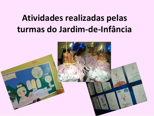 Atividades realizadas pelas turmas do Jardim-de-Infância
