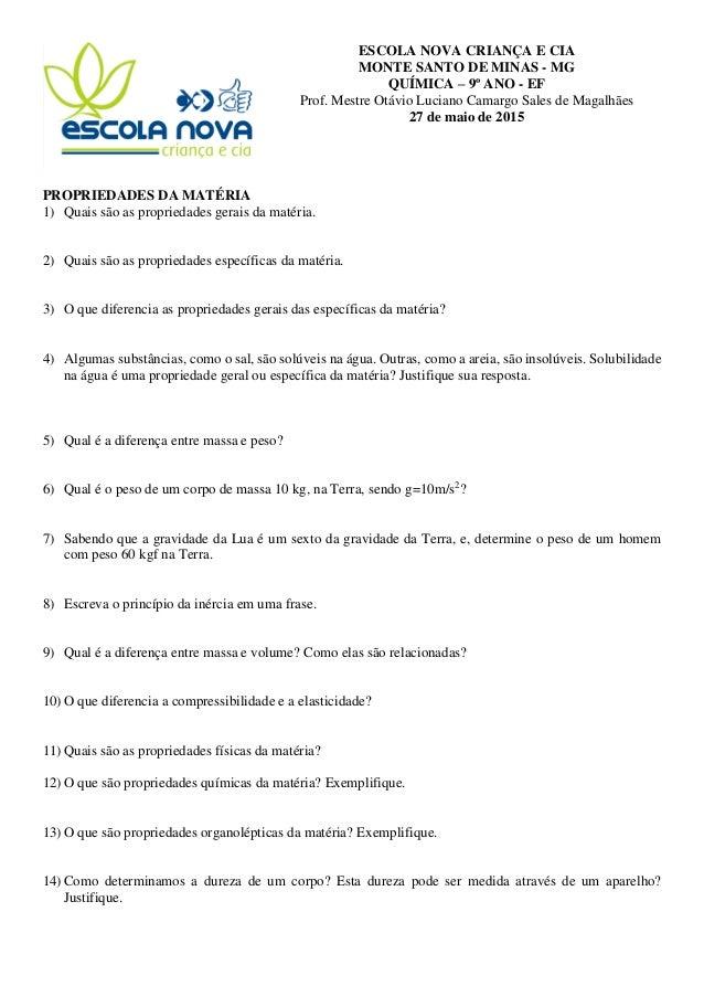 ESCOLA NOVA CRIANÇA E CIA MONTE SANTO DE MINAS - MG QUÍMICA – 9º ANO - EF Prof. Mestre Otávio Luciano Camargo Sales de Mag...