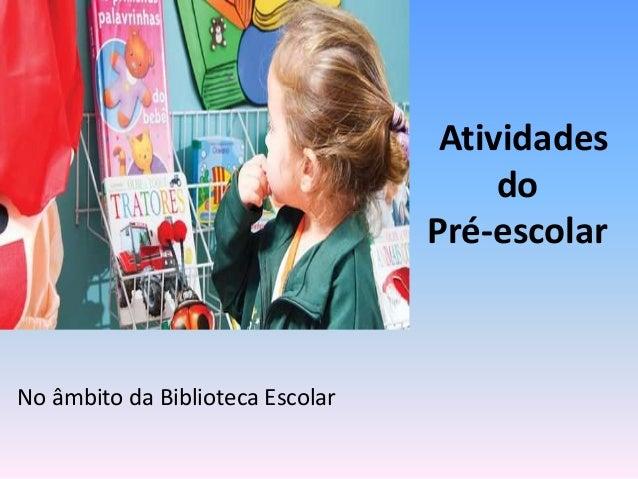 Atividades do Pré-escolar No âmbito da Biblioteca Escolar