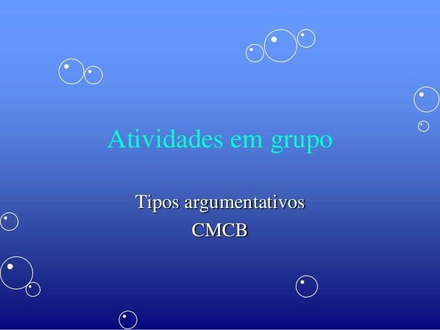 Atividades em grupoTipos argumentativosCMCB