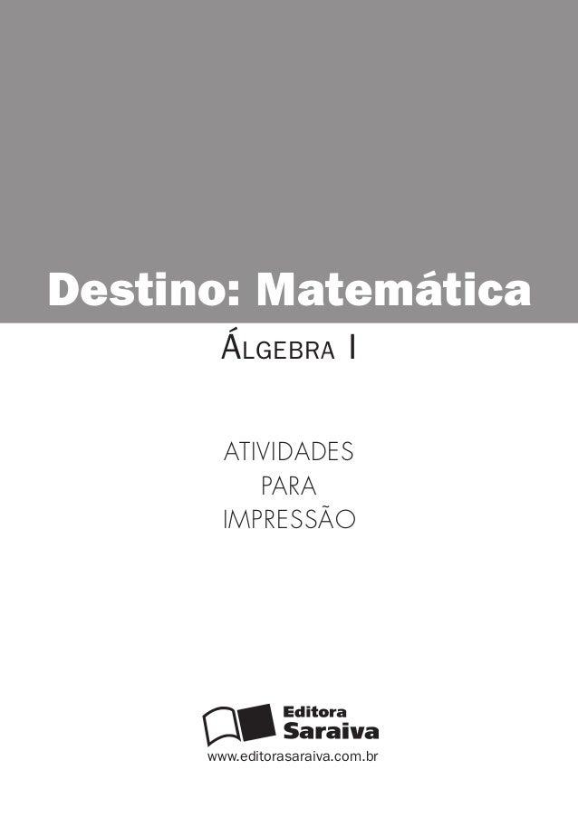 www.editorasaraiva.com.br Destino: Matemática Álgebra I Atividades para impressão