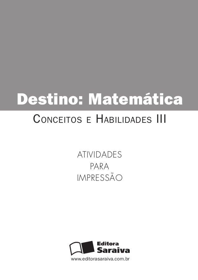 www.editorasaraiva.com.br Destino: Matemática Conceitos e Habilidades III Atividades para impressão