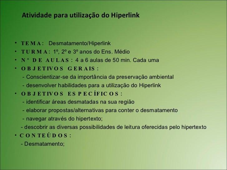 Atividade para utilização do Hiperlink <ul><li> </li></ul><ul><li>TEMA:  Desmatamento/Hiperlink </li></ul><ul><li>TURMA: ...