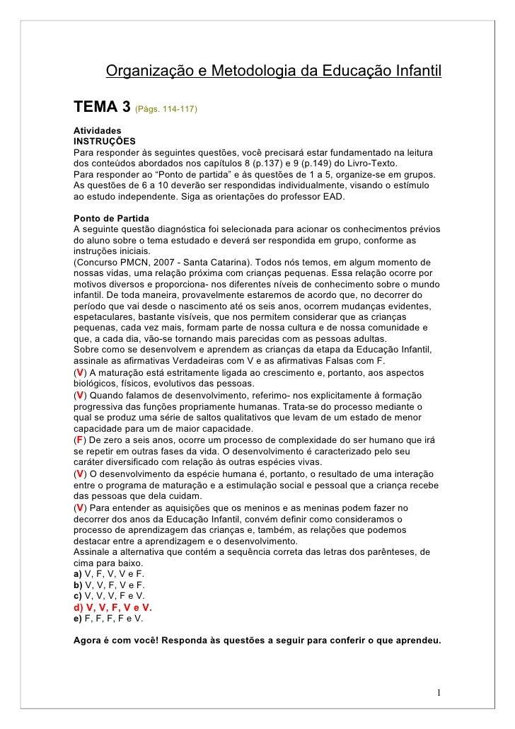 Organização e Metodologia da Educação InfantilTEMA 3 (Págs. 114-117)AtividadesINSTRUÇÕESPara responder às seguintes questõ...