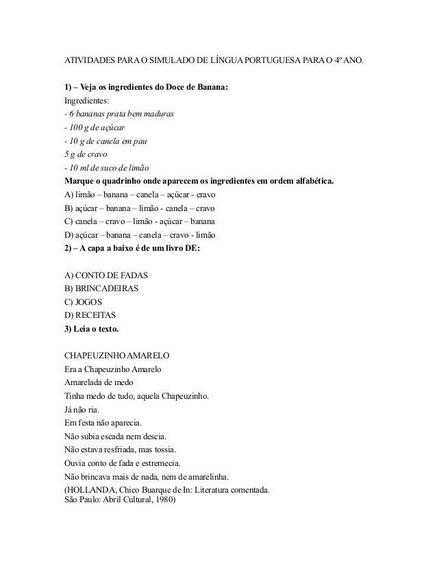 ATIVIDADES PARA O SIMULADO DE LÍNGUA PORTUGUESA PARA O 4º ANO. 1) – Veja os ingredientes do Doce de Banana: Ingredientes: ...