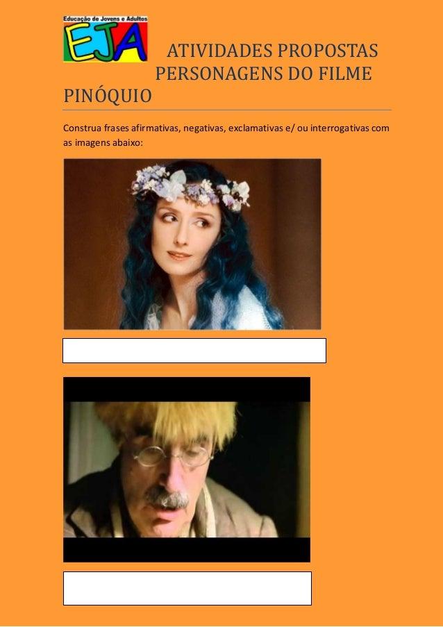 ATIVIDADES PROPOSTAS                     PERSONAGENS DO FILMEPINOQUIOConstrua frases afirmativas, negativas, exclamativas ...