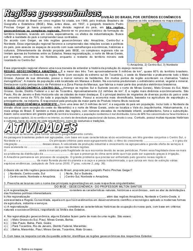 DIVISÃO DO BRASIL POR CRITÉRIOS ECONÔMICOSA divisão oficial do Brasil em cinco regiões foi criada, em 1969, pelo Instituto...