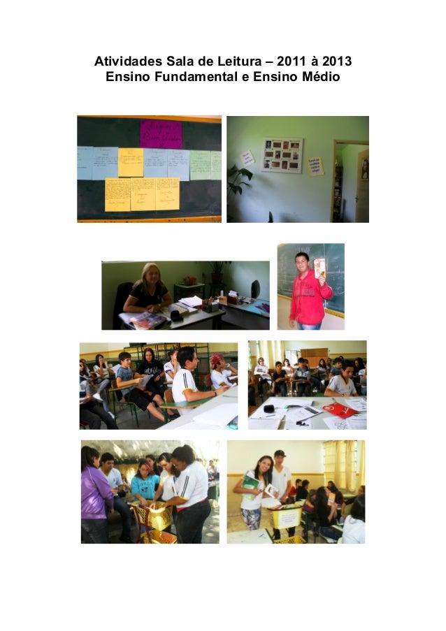 Atividades Sala de Leitura – 2011 à 2013 Ensino Fundamental e Ensino Médio