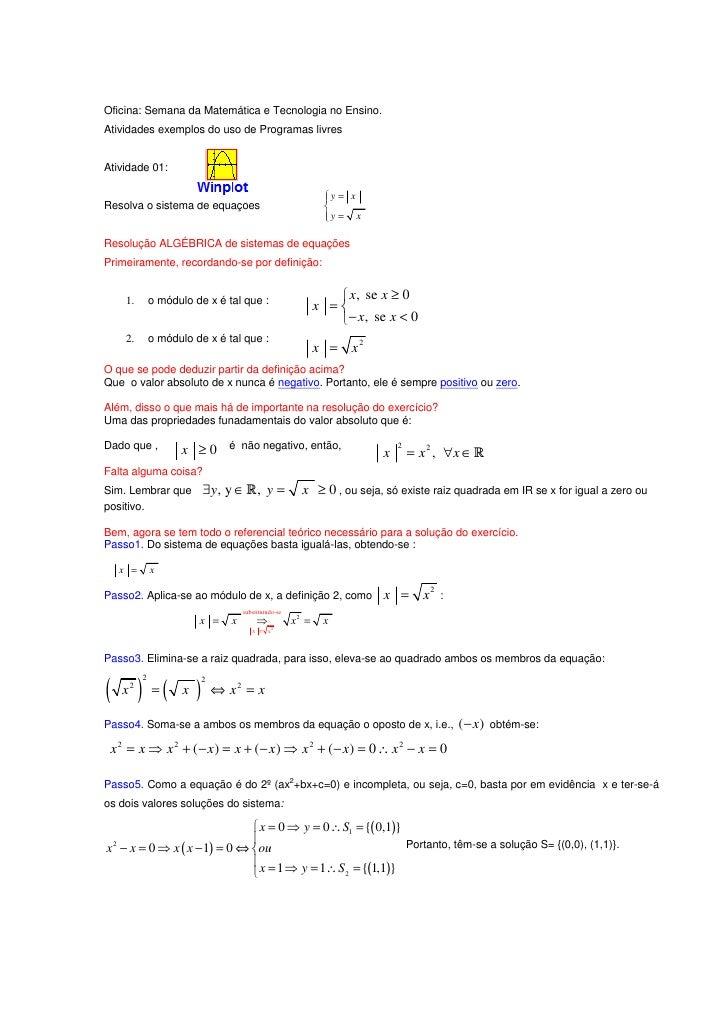 Oficina: Semana da Matemática e Tecnologia no Ensino.Atividades exemplos do uso de Programas livresAtividade 01:          ...