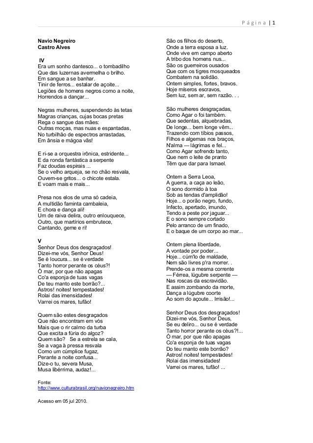 P á g i n a | 1 Navio Negreiro Castro Alves IV Era um sonho dantesco... o tombadilho Que das luzernas avermelha o brilho. ...