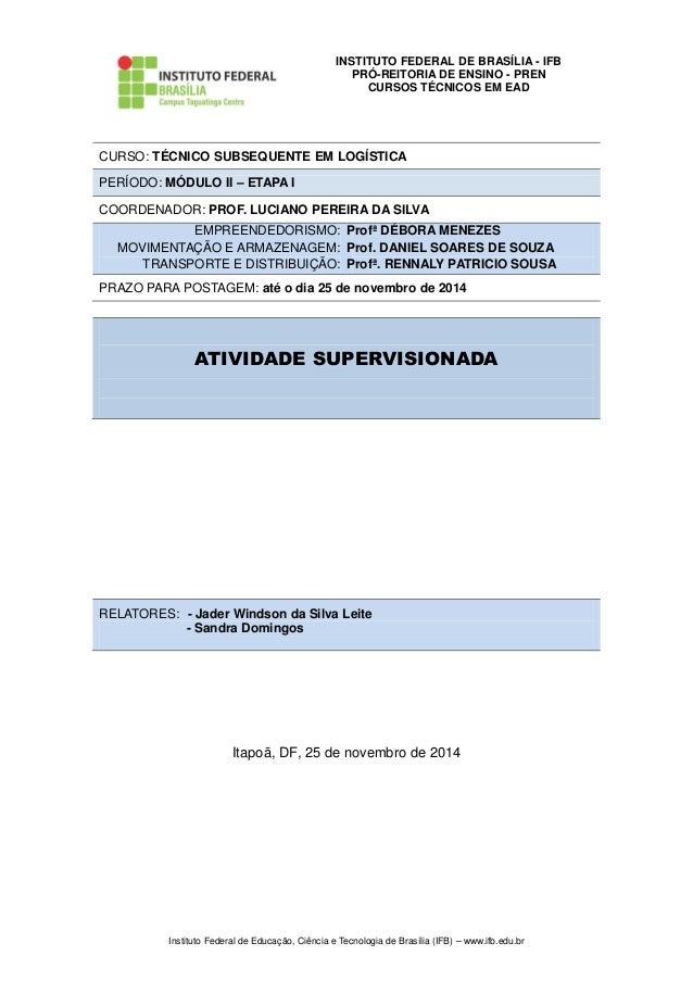 INSTITUTO FEDERAL DE BRASÍLIA - IFB  PRÓ-REITORIA DE ENSINO - PREN  CURSOS TÉCNICOS EM EAD  Instituto Federal de Educação,...