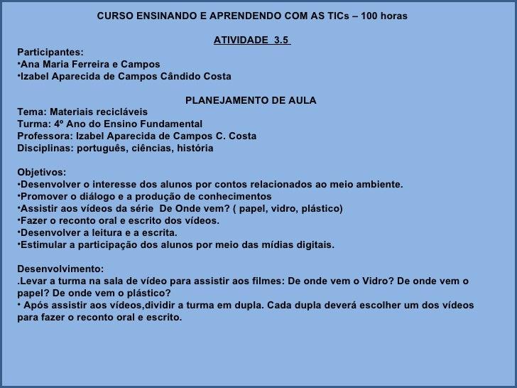 <ul><li>CURSO ENSINANDO E APRENDENDO COM AS TICs – 100 horas </li></ul><ul><li>ATIVIDADE  3.5  </li></ul><ul><li>Participa...