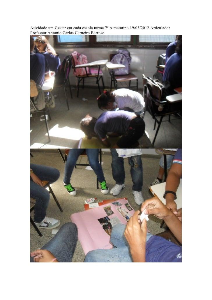 Atividade um Gestar em cada escola turma 7ª A matutino 19/03/2012 ArticuladorProfessor Antonio Carlos Carneiro Barroso
