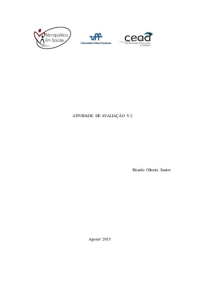 ATIVIDADE DE AVALIAÇÃO V.2 Ricardo Oliveira Santos Agosto/ 2015
