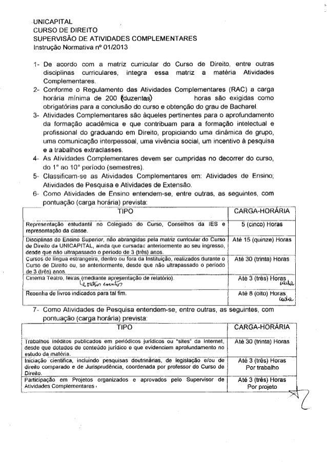 UNICAPITAL CURSO DE DIREITO SUPERVISÃO DE ATIVIDADES COMPLEMENTARES Instrução Normativa n° 01/2013 1- De acordo com a matr...