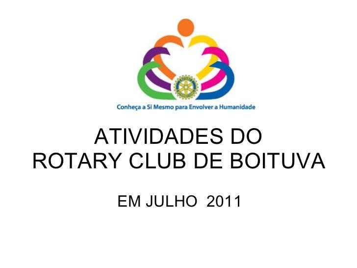 ATIVIDADES DO ROTARY CLUB DE BOITUVA EM JULHO  2011
