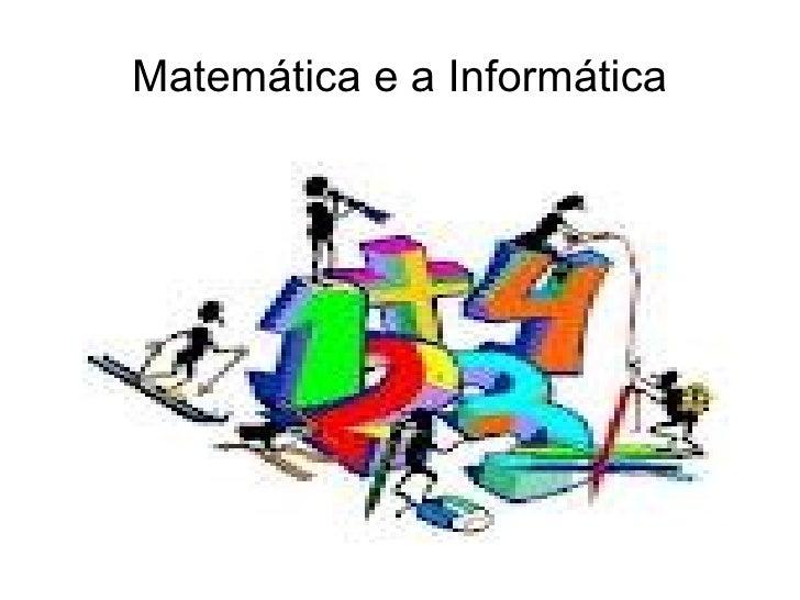 Matemática e a Informática