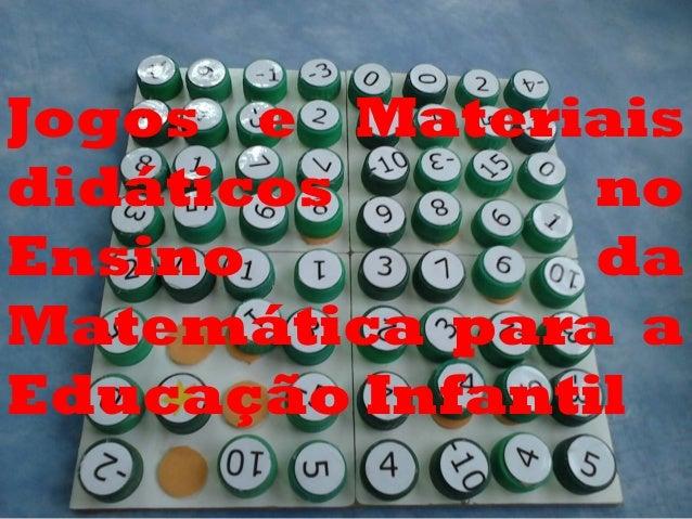 Jogos e Materiais didáticos no Ensino da Matemática para a Educação Infantil