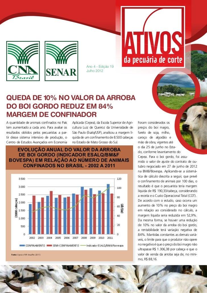 Ano 4 - Edição 19                                                        Julho 2012QUEDA DE 10% NO VALOR DA ARROBADO BOI G...