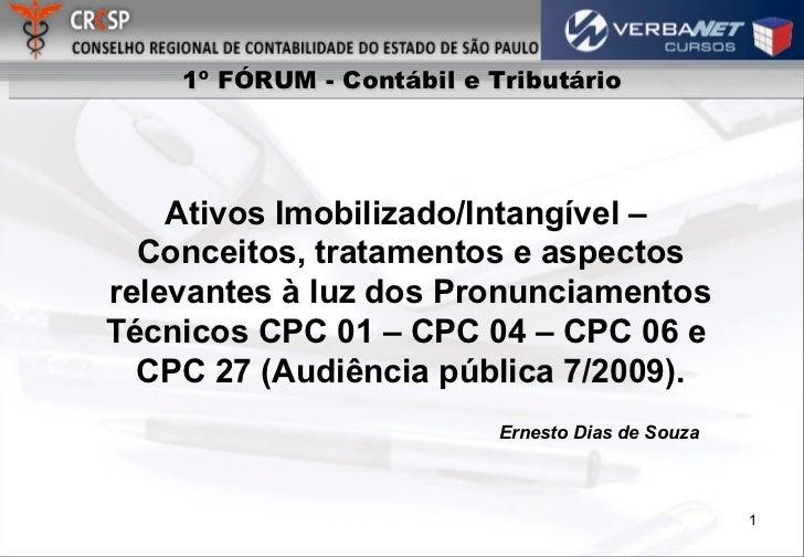 Ativos Imobilizado/Intangível –  Conceitos, tratamentos e aspectos relevantes à luz dos Pronunciamentos Técnicos CPC 01 – ...