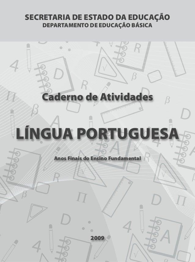 FOLHA DE ROSTOFOLHA DE ROSTOFOLHA DE ROSTO Caderno de Atividades LÍNGUA PORTUGUESA Anos Finais do Ensino Fundamental 2009 ...