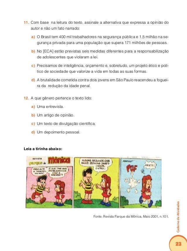 27 CadernodeAtividades O questionamento da criança ao pai, na charge apresentada, mostra que:16. A criança, por ser muito...