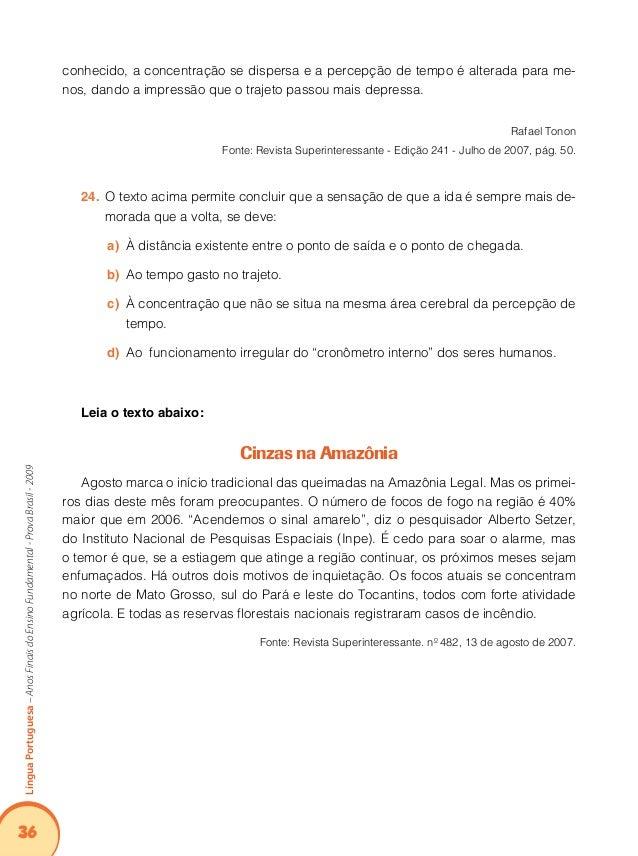40 LínguaPortuguesa–AnosFinaisdoEnsinoFundamental-ProvaBrasil-2009 vida coletiva, pois, afinal de contas, ser humano é ser...