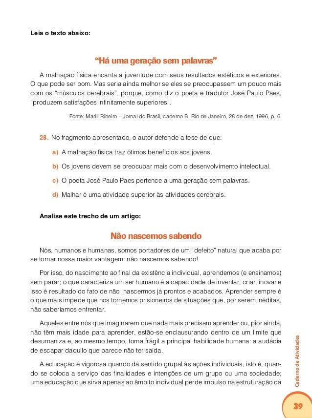 43 CadernodeAtividades Leia o texto abaixo: O surdo aprende diferente O surdo não adquire de forma natural a língua falada...