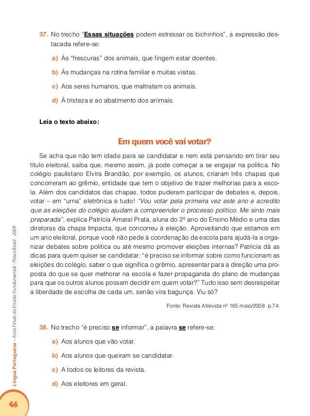 50 LínguaPortuguesa–AnosFinaisdoEnsinoFundamental-ProvaBrasil-2009 Na charge, o autor quer chamar atenção para:41. A poss...