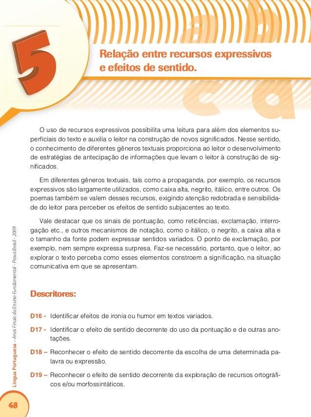 52 LínguaPortuguesa–AnosFinaisdoEnsinoFundamental-ProvaBrasil-2009 Observe o quadrinho abaixo: O que torna o texto engraça...