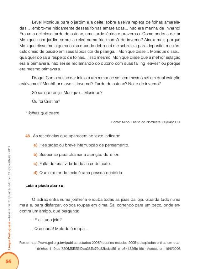 58 LínguaPortuguesa–AnosFinaisdoEnsinoFundamental-ProvaBrasil-2009 Leia o texto abaixo: Quanto vai restar da floresta? No ...