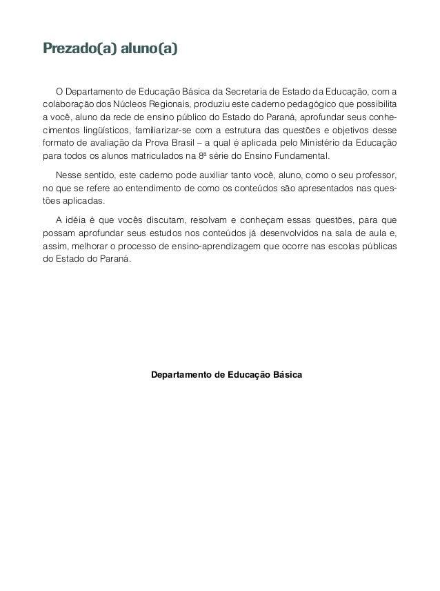 11 CadernodeAtividades Apresentação O Sistema de Avaliação da Educação Básica (SAEB) é composto por dois pro- cessos: a Av...