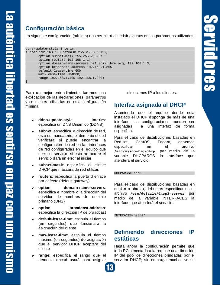 ConclusionesComo podemos ver,      implementar un servidor DHCP dentro de una red conlleva grandesventajas, considerando a...