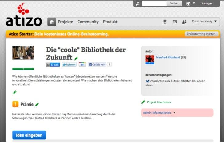 Was ist Atizo?Prozess zum Einbezug             Erprobte Web 2.0                15000 kreative  von Stakeholdern           ...