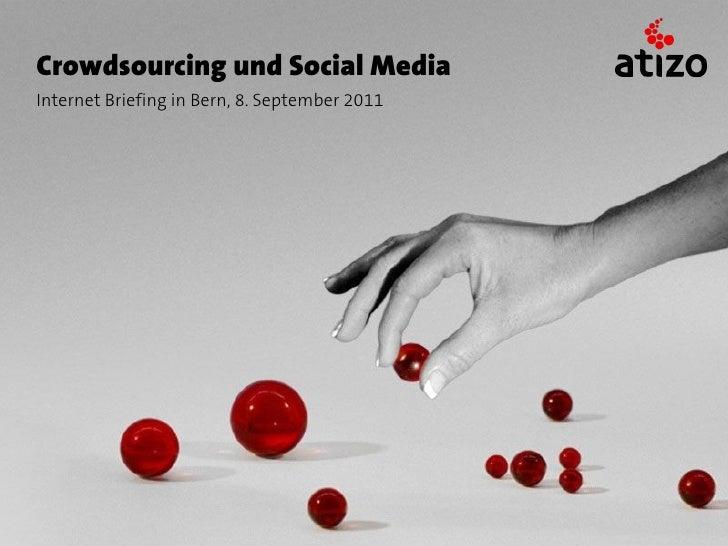 Crowdsourcing und Social MediaInternet Briefing in Bern, 8. September 2011