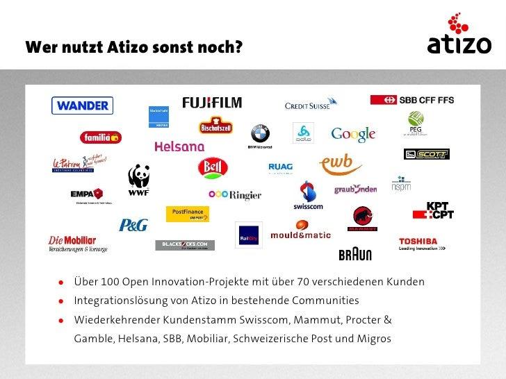 Wer nutzt Atizo sonst noch?         ● Über 100 Open Innovation-Projekte mit über 70 verschiedenen Kunden     ● Integration...