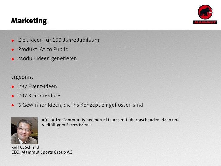 Marketing  ● Ziel: Ideen für 150-Jahre Jubiläum ● Produkt: Atizo Public ● Modul: Ideen generieren   Ergebnis: ● 292 Event-...