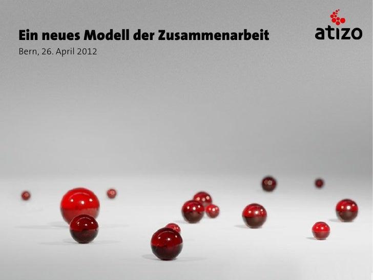 Ein neues Modell der ZusammenarbeitBern, 26. April 2012