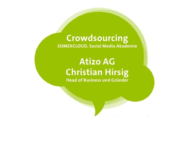 CrowdsourcingSOMEXCLOUD, Social Media Akademie      Atizo AG   Christian Hirsig   Head of Business und Gründer