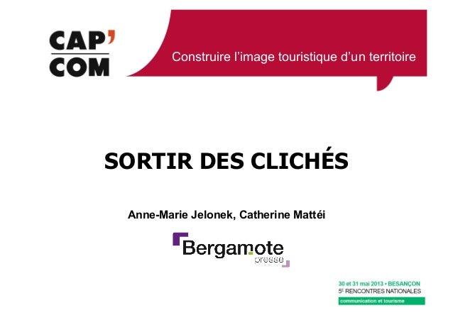 Construire l'image touristique d'un territoireSORTIR DES CLICHÉSAnne-Marie Jelonek, Catherine Mattéi