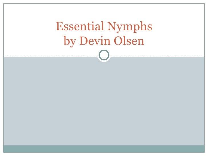 Essential Nymphs by Devin Olsen