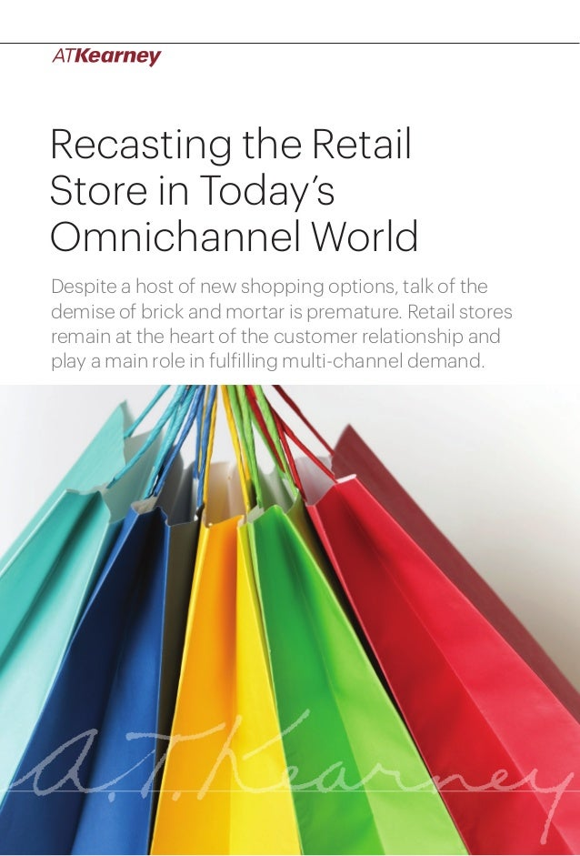 1Recasting the Retail Store in Today's Omnichannel World Recasting the Retail Store in Today's Omnichannel World Despite a...