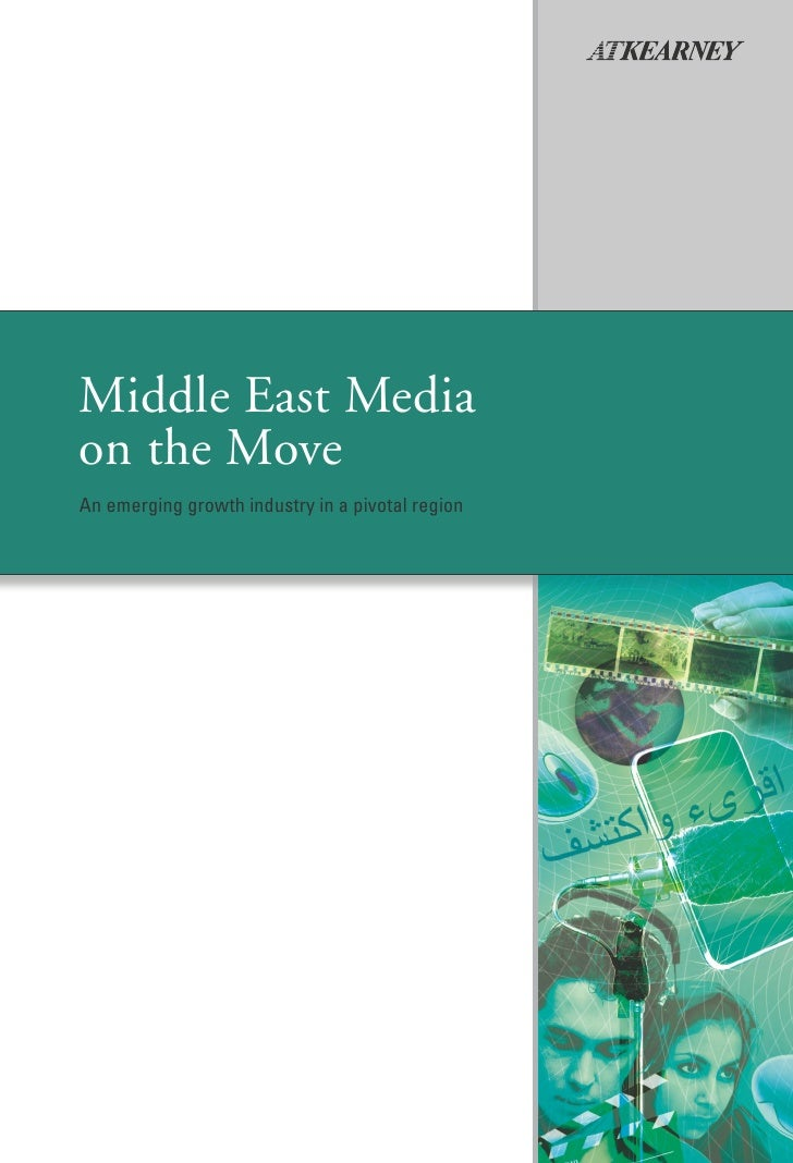 Middle East Media on the Move An emerging growth industry in a pivotal region