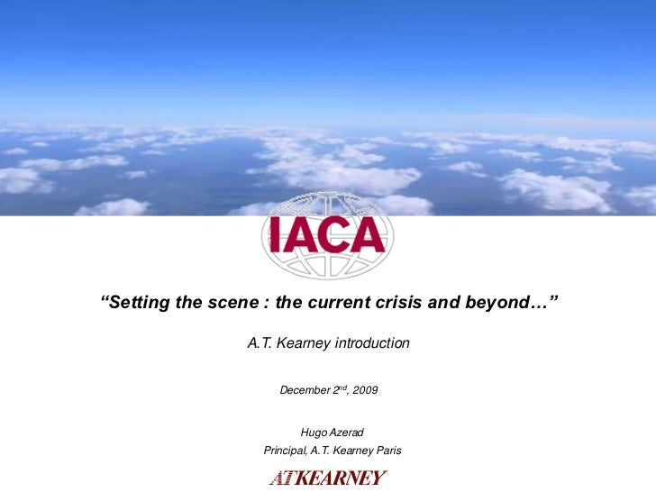 """DRAFT""""Setting the scene : the current crisis and beyond…""""                A.T. Kearney introduction                     Dec..."""