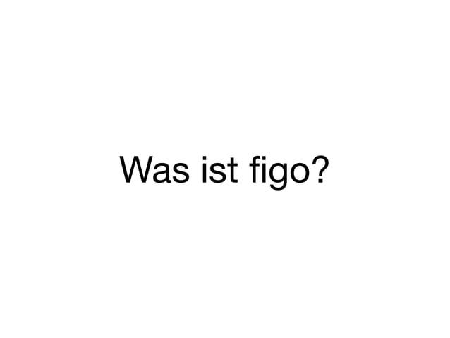 Was ist figo?