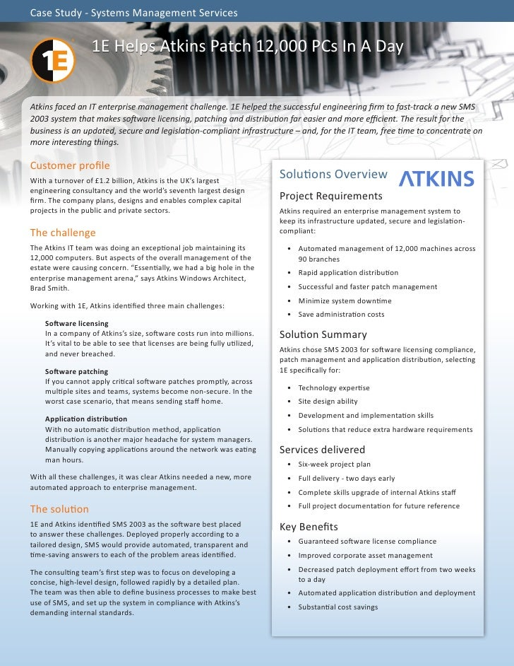 Case Study - Systems Management Services                   1E Helps Atkins Patch 12,000 PCs In A DayAtkins faced an IT ent...