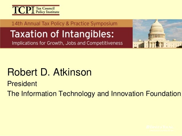 Robert D. AtkinsonPresidentThe Information Technology and Innovation Foundation                                          P...