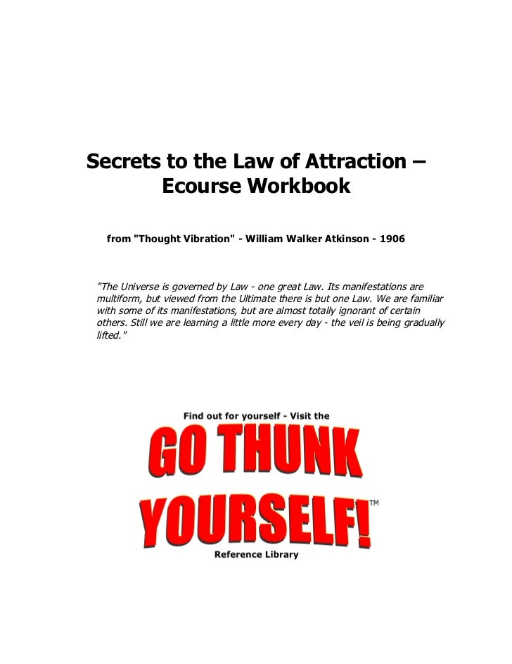 "Secrets to the Law of Attraction –       Ecourse Workbook  from ""Thought Vibration"" - William Walker Atkinson - 1906""The U..."