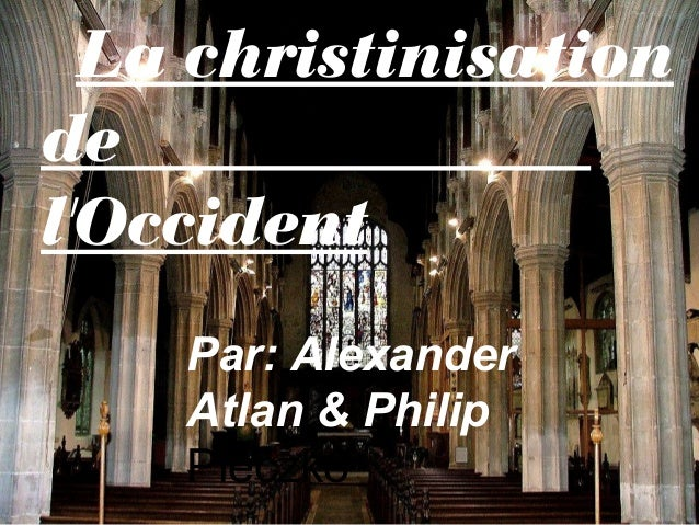La christinisation de l'Occident Par: Alexander Atlan & Philip Pieczko