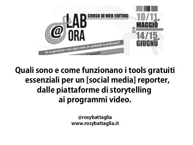 Quali sono e come funzionano i tools gratuiti essenziali per un [social media] reporter, dalle piattaforme di storytelling...